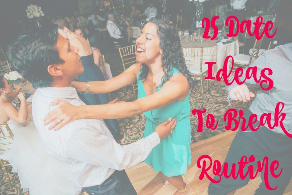 25 Date Ideas To Break Routine