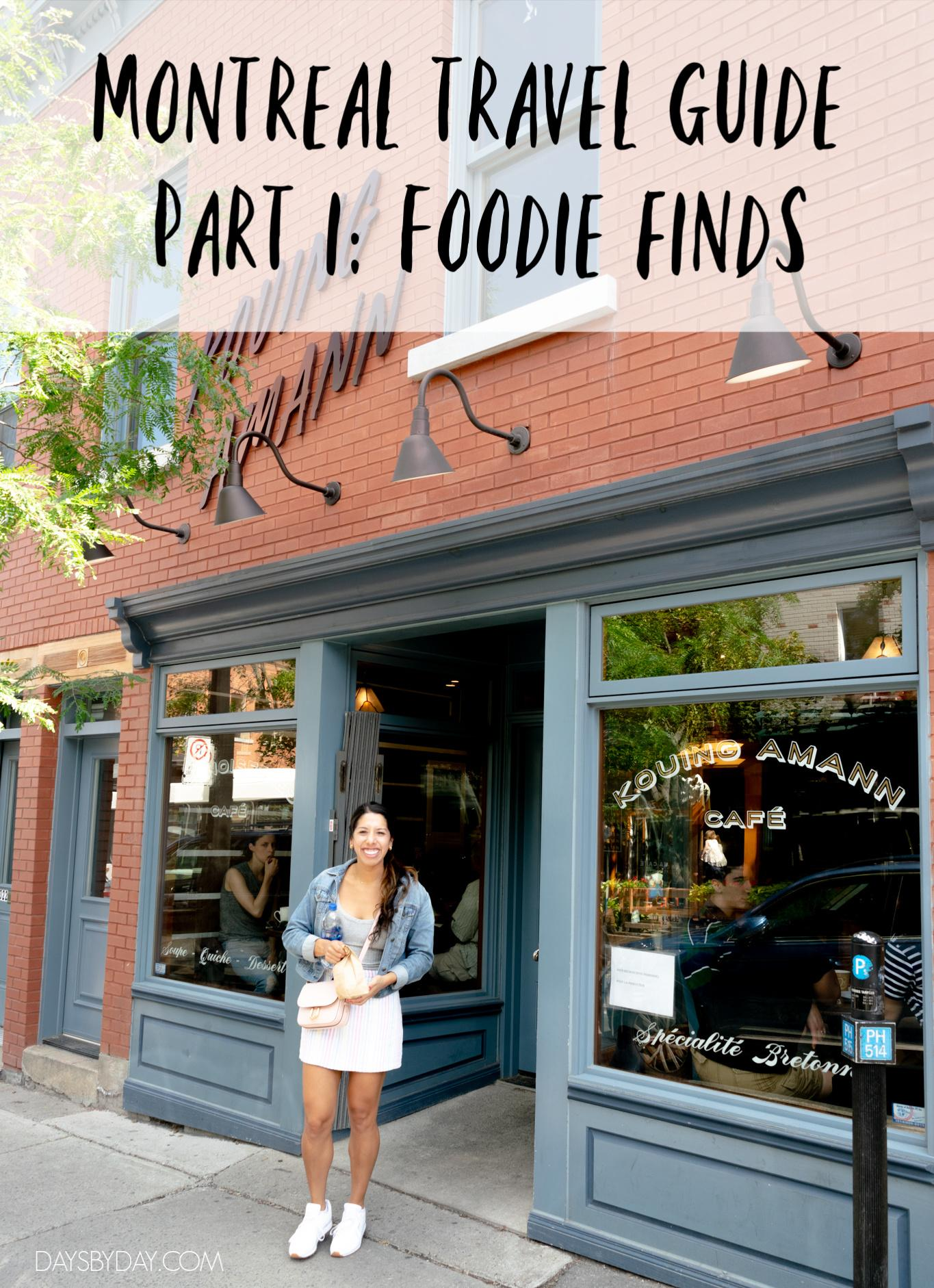 Montreal Travel Guide Part I: Foodie Finds